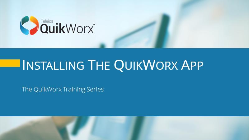 Installing the QuikWorx app