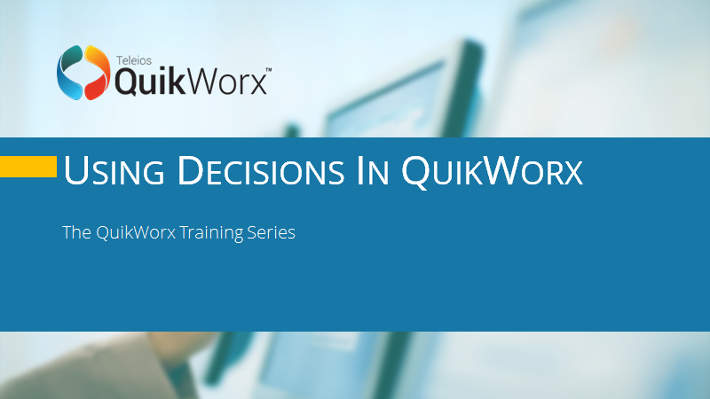 Using a Decision in QuikWorx