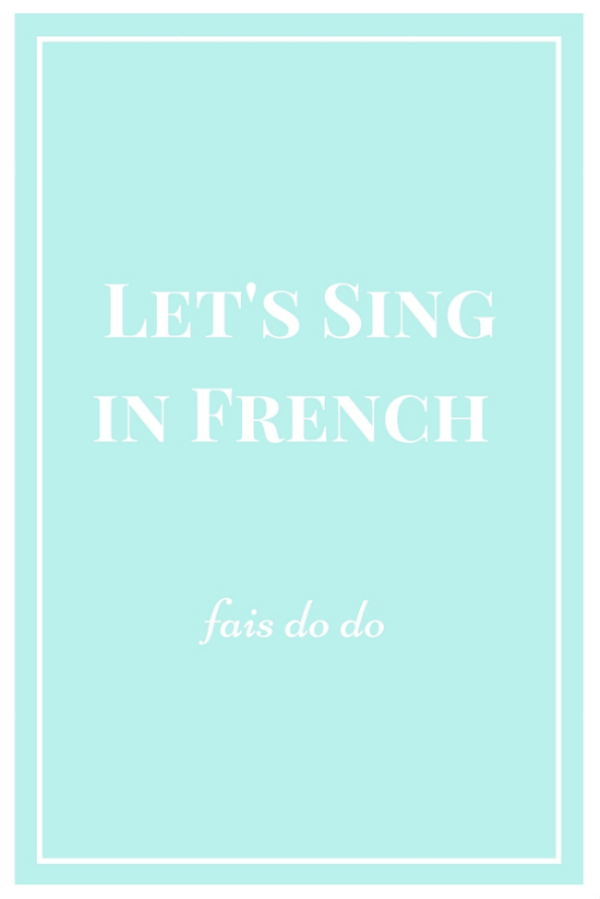 Let's Sing in French - Fais do do; We Are the Music Makers
