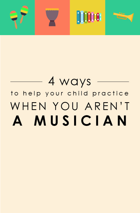 4 Ways to Help Your Child Practice When You Aren't a Musician