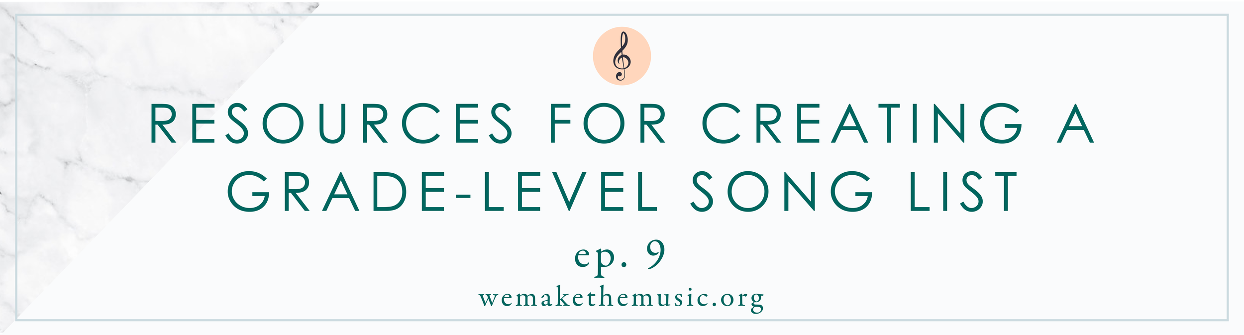 Resources for Creating a Grade-Level Song List - Victoria Boler Podcast