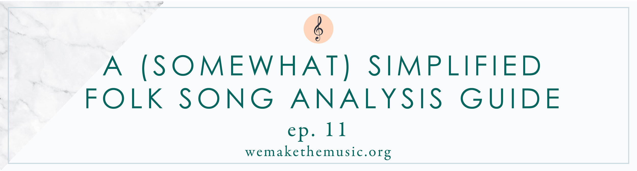 A (Somewhat) Simplified Folk Song Analysis Guide | Victoria Boler