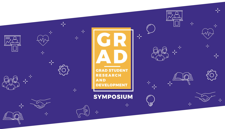 GRAD (Grad student, Research and Development) Symposium