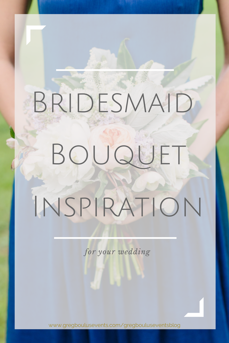 bridesmaid bouquet idea inspiration | Greg Boulus Events Blog