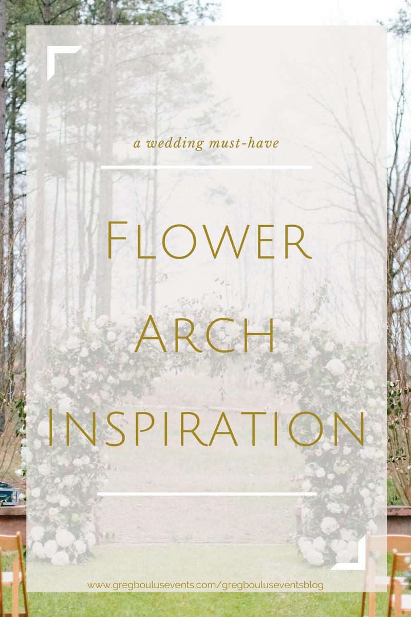 wedding must-have, ceremony flower arch inspiration | Greg Boulus Events Blog