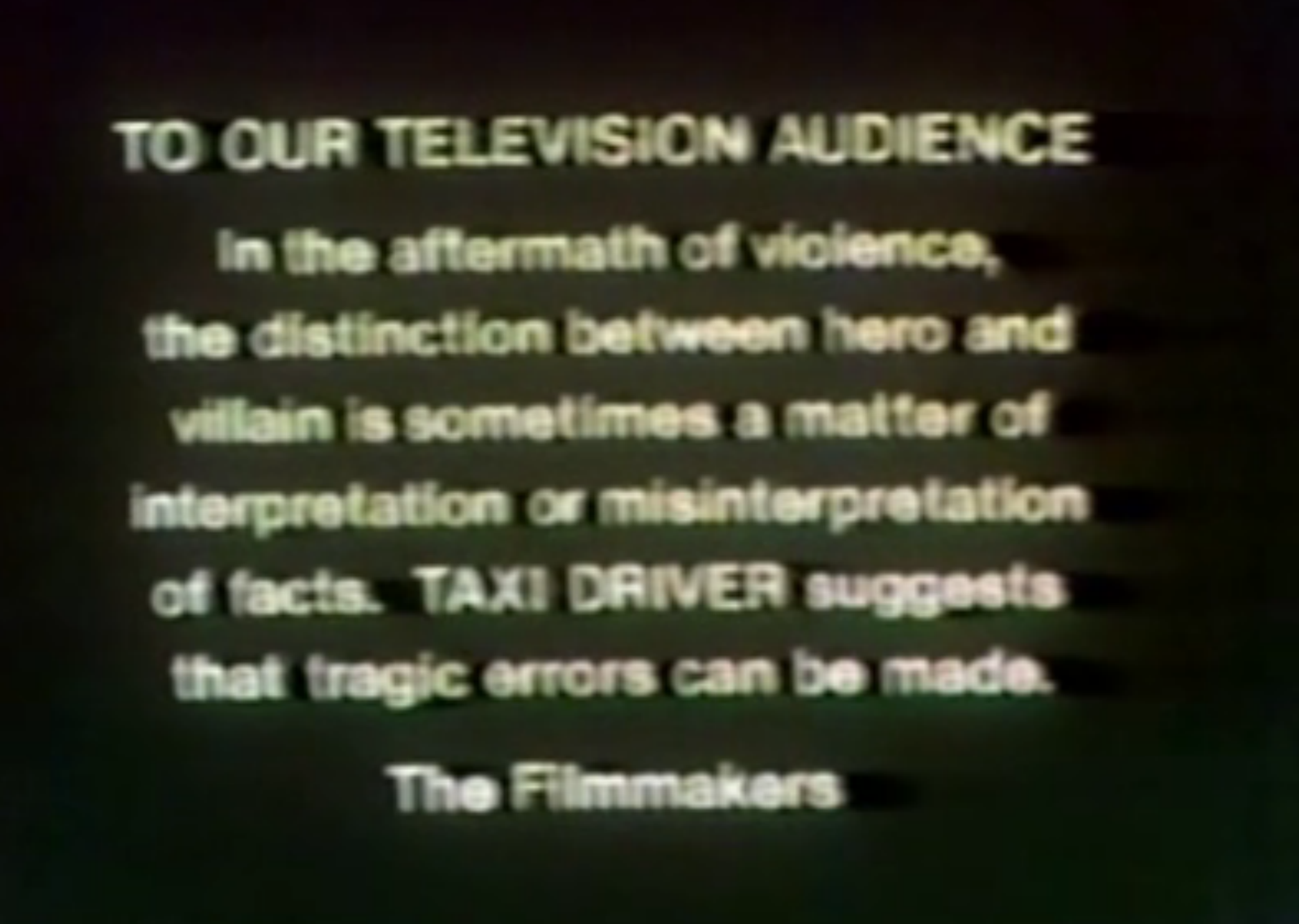 This message accompanied the television release of TAXI DRIVER