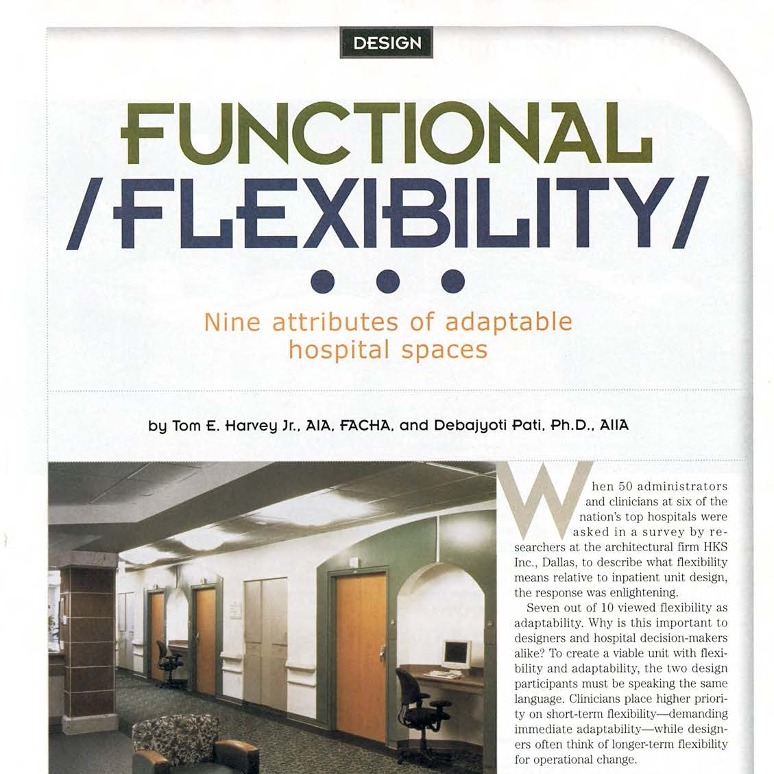 Functional Flexibility: Nine Attributes of Adaptable Hospital Spaces.   Thomas Harvey and Debajyoti Pati.  Health Facilities Management, 21 (2), 29-34.