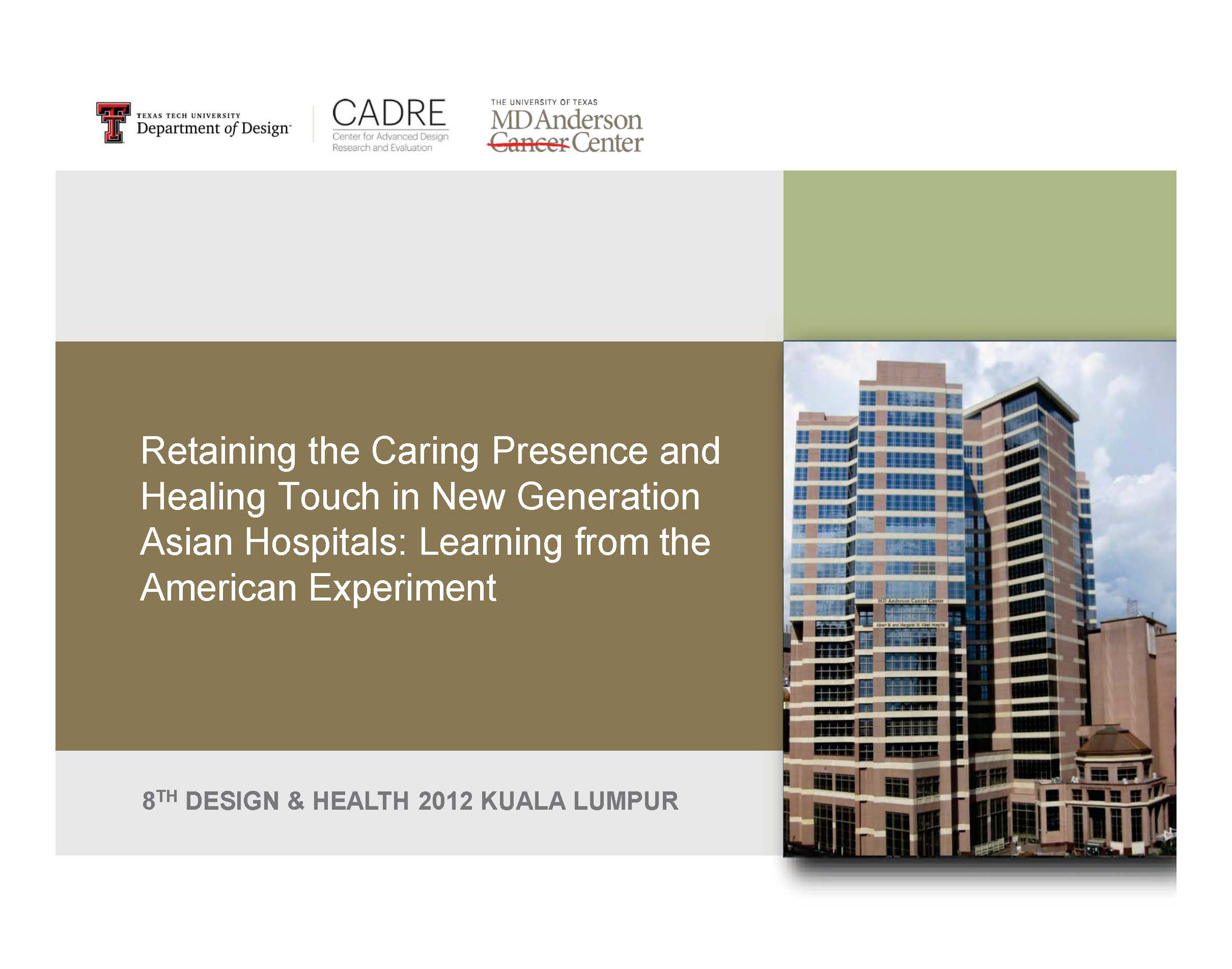 Retaining the Caring Presence and Healing Touch in New GenerationAsian Hospitals: Learning from the American Experiment    Pamela Redden and Debajyoti Pati   Design & Health World Congress & Exhibition