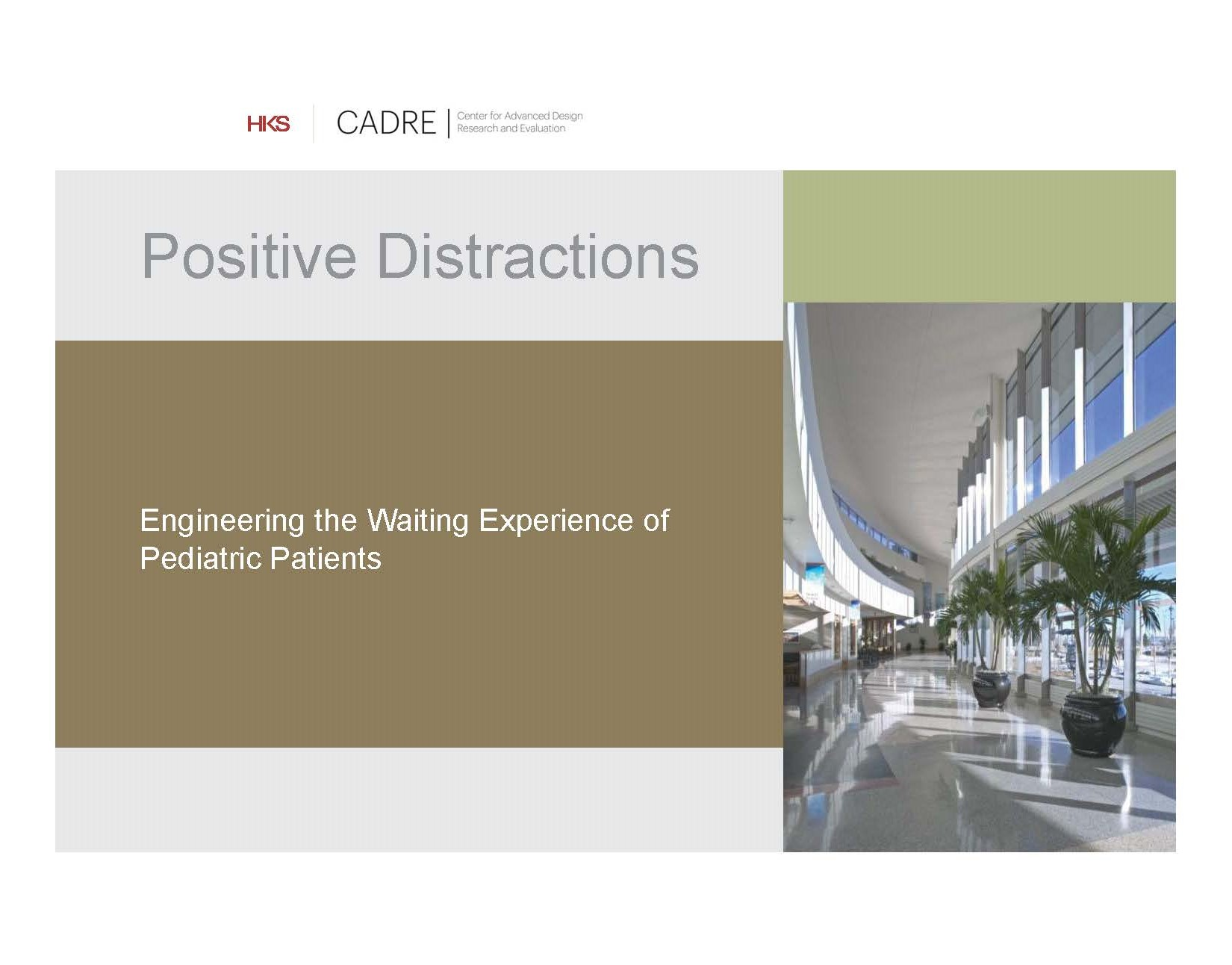 Positive Distraction: Engineering the Waiting Experience of Pediatric Patients    Debajyoti Pati, and Jeff Stouffer,  NACHRI Facilities Design Conference