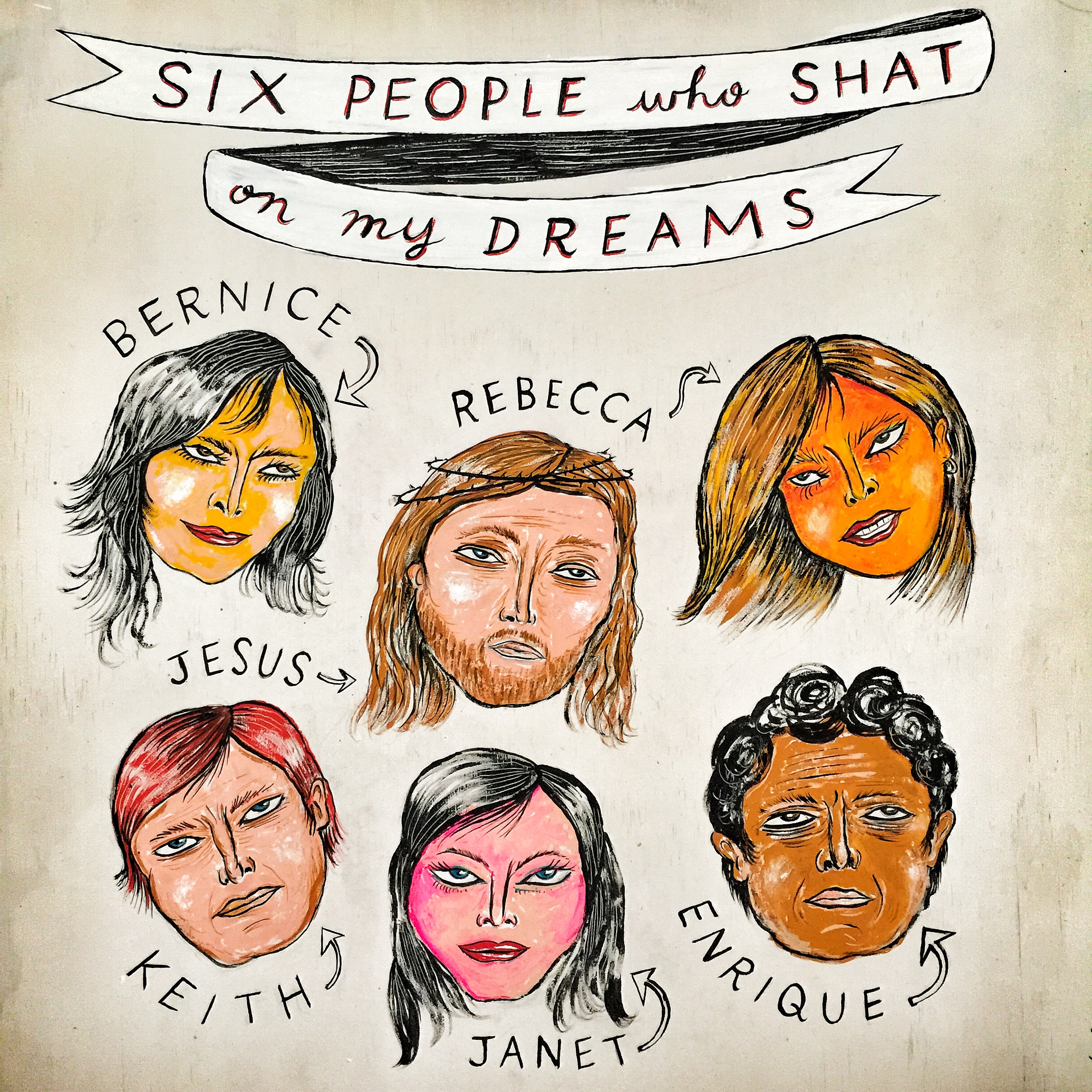 SIX PEOPLE WHO SHAT ON MY DREAMS