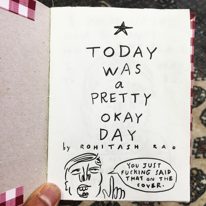 TODAY WAS A PRETTY OKAY DAY