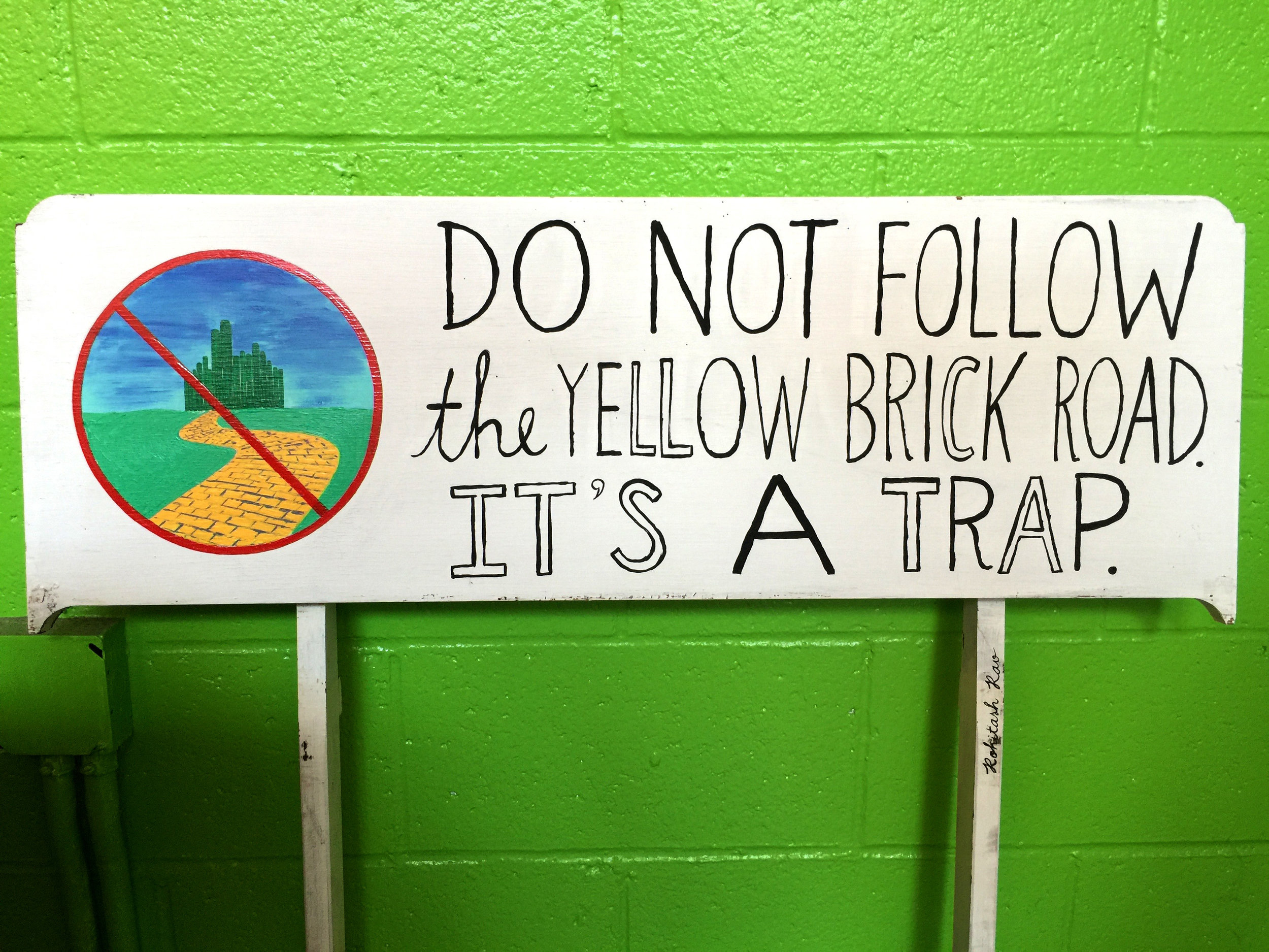 DO NOT FOLLOW THE YELLOW BRICK ROAD