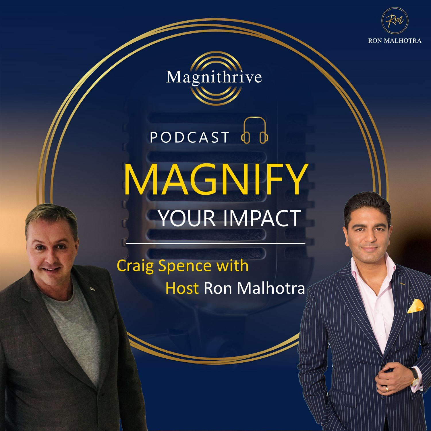 Magnithrive; Ron Malhotra; Thought Leadership; Magnify Your Influence Success Wealth