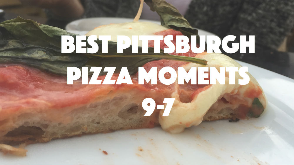 Best Pittsburgh Pizza Moments