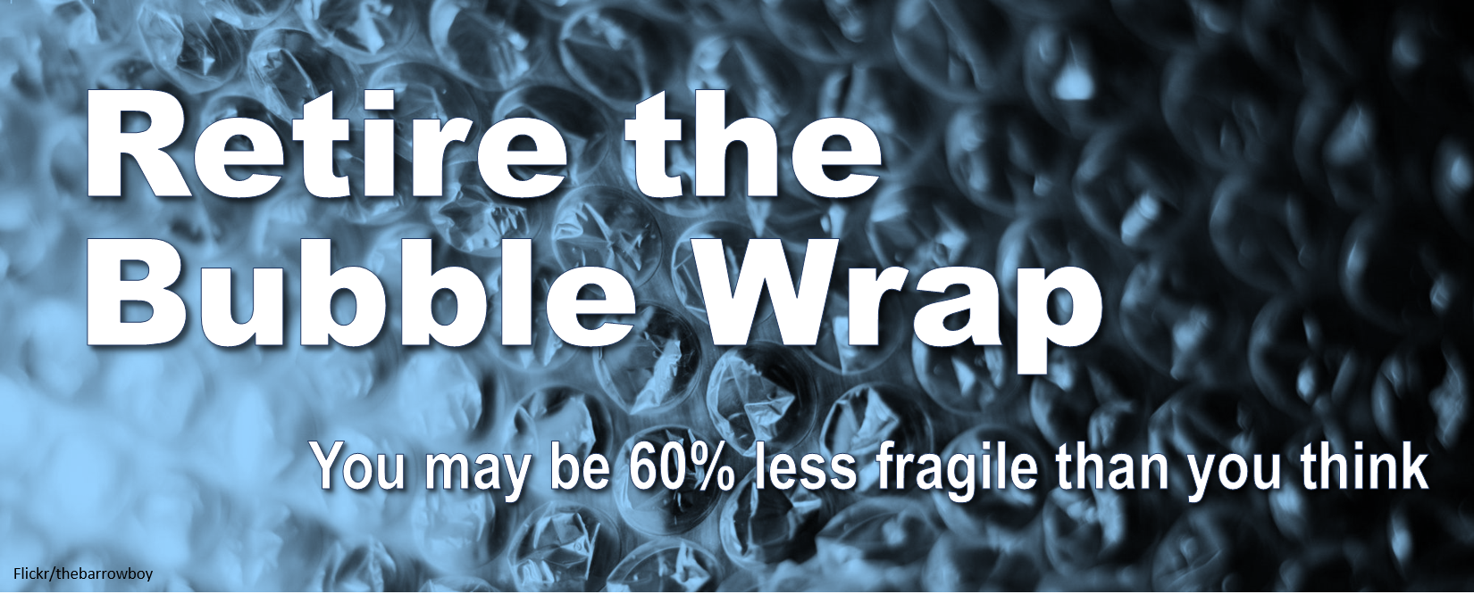 Retire the bubble wrap - resilience.png