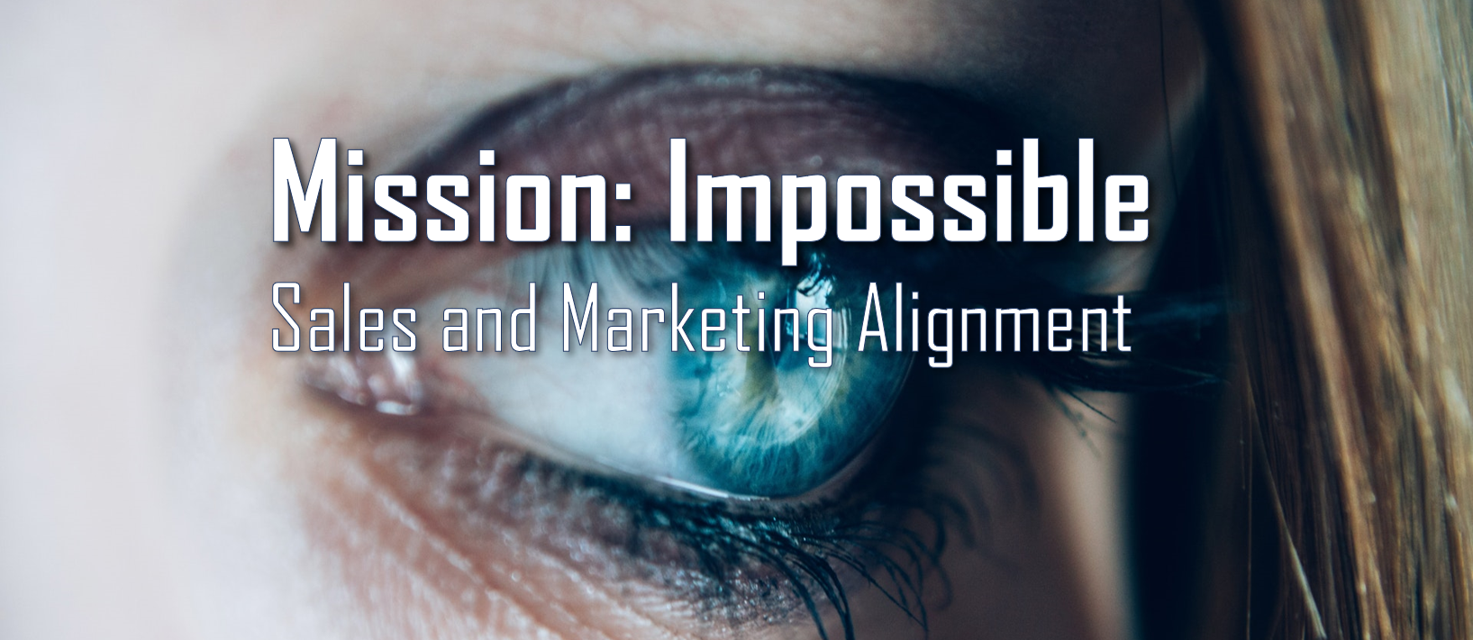 Mission Impossible sales and marketing alignment cover image.png