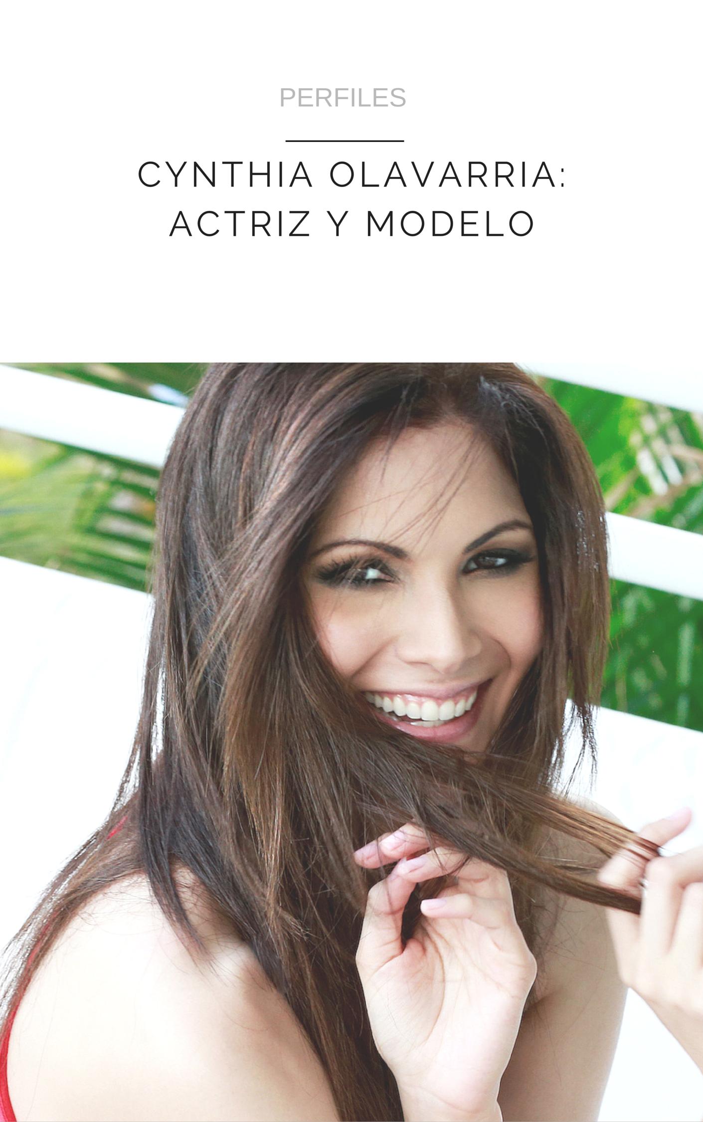 CYNTHIA OLAVARRIA: ACTRIZ Y MODELO