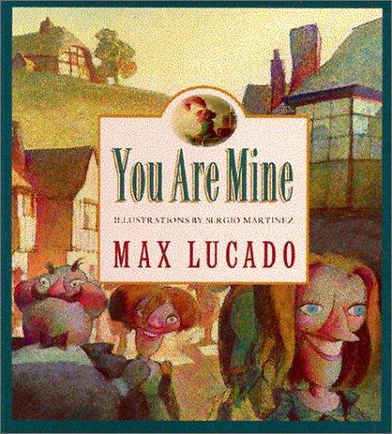 You Are Mine - Lucado.jpg