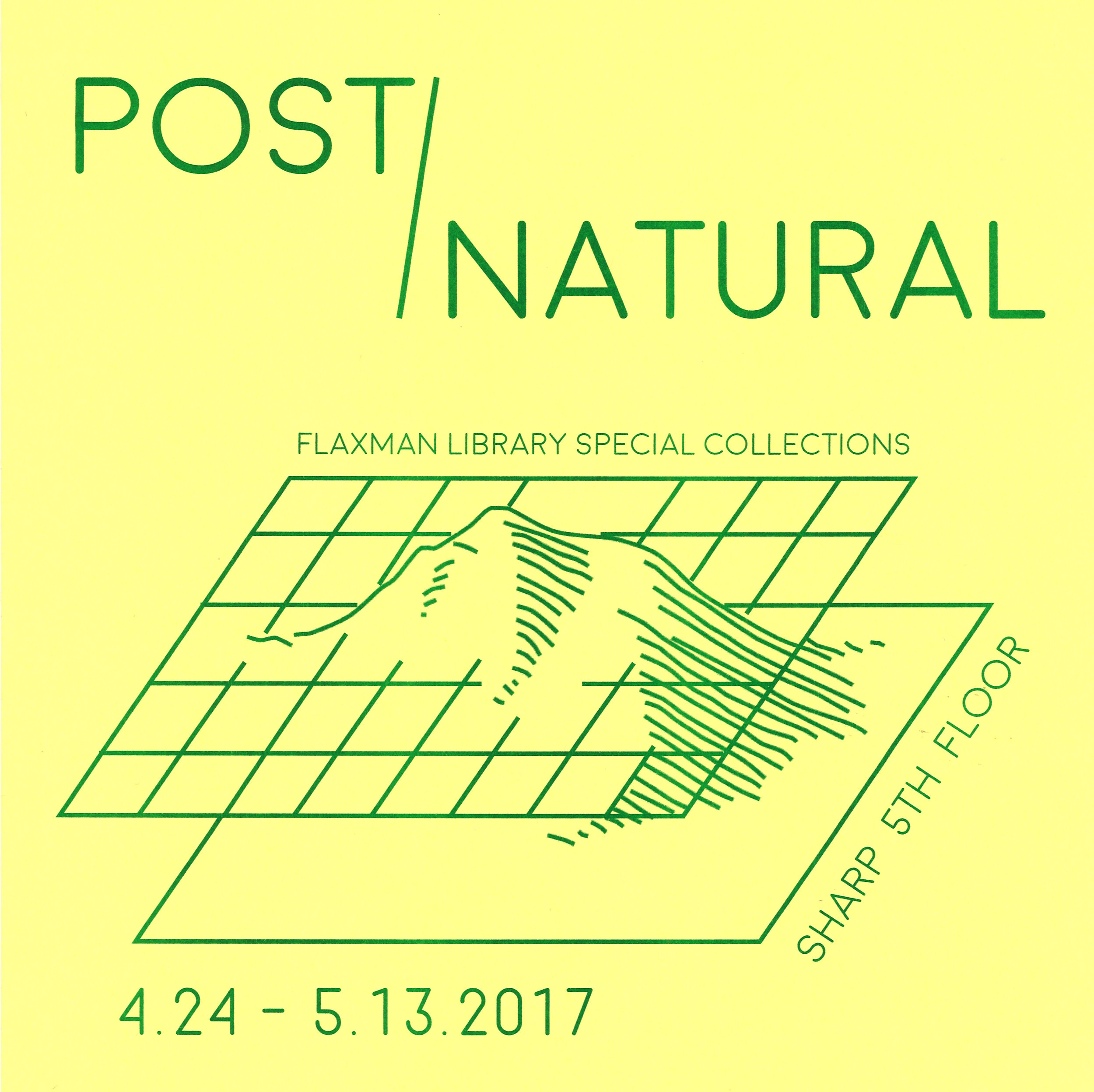"Post/Natural: Artists' Publishing and the Anthropocene  Through an exhibition, satellite library, and series of events, Post/Natural explores how artists are approaching the Anthropocene, post-natural landscapes, ecology, environmental activism, and disruptions of the binary between ""nature"" and ""culture."" Because the Anthropocene is a topic that traverses the sciences, humanities, and most recently visual arts, Post/Natural takes artists' publications as a focus point to ask what kinds of dialogue might develop from bridging scholarly and aesthetic modes of production. Like Laboria Cubonix in their  Xenofeminist Manifesto , Post/Natural seeks to chip away at the concept of ""Nature as an un-remarkable given,"" investigating different Nature-Cultures, how they are constructed and what happens when they collide. For a list of artists and documentation click  here ."