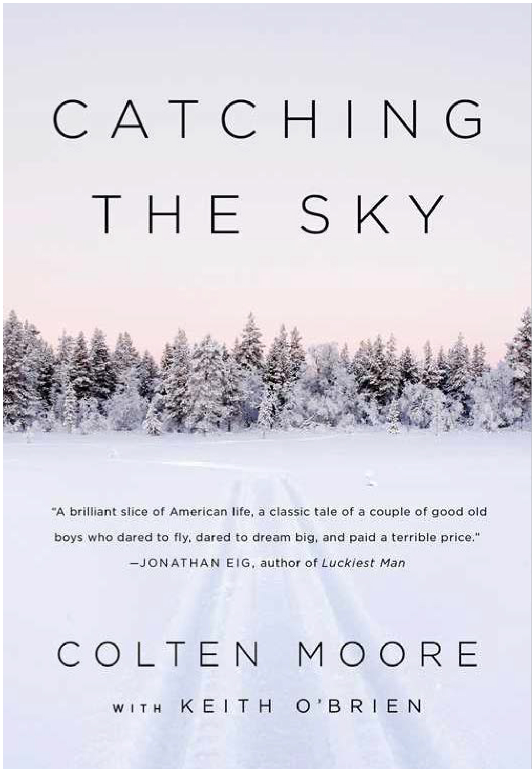 |  Catching the Sky  | Colten Moore with Keith O'Brien |