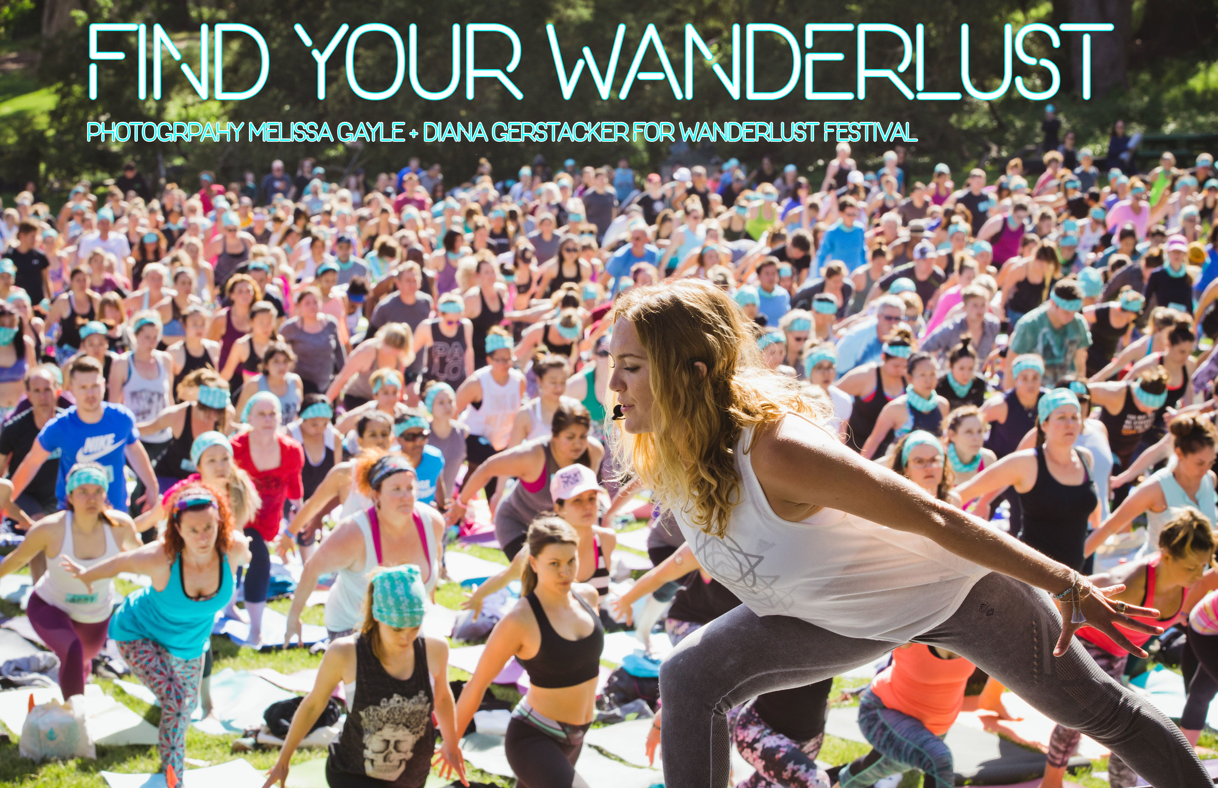 |  PHOTOGRAPHY  Melissa Gayle + Dana Gerstacker for Wanderlust Festival |