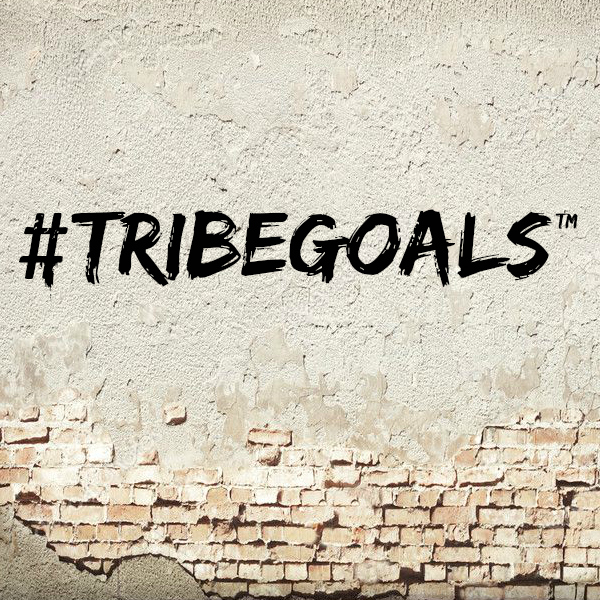 SUBSCRIBE TO #TRIBEGOALS