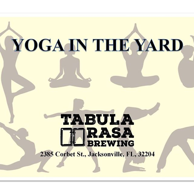 Happy Wednesday!! It's Happy Hour ALL DAY that's $1 off all pints!!! We also have Yoga @ 7pm, tonight we will be inside the brew house!! So if you need to unwind we have you covered!! Cheers 🍻🍻🍻 #tabularasabrewing #drinklocal #jaxbeer #jaxbeersociety #drinkjax #drinkduval #drinkcraftbeer #jaxaletrail #jacksonville #seeyouintheyard #visitjax #onlyinjax #drinkitinjax #duuuval #duuval #dtwd #JAXChamber #5pointsjax #riversidejax #904happyhour #jaxhappyhours #jaxfray  #jaxcraftbeer #flbeer #duval #jax #jaxrailyard #yoga #yogapants #yogaposes
