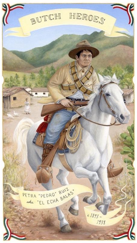 """Petra """"Pedro"""" Ruiz,c. 1893 - 1938 Mexico,   2013,      from  Butch Heroes"""