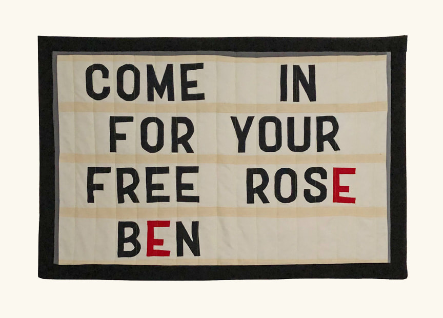 COME IN FOR YOUR FREE ROSE BEN , 37.5 x 55 inches. Fabric, thread, batting