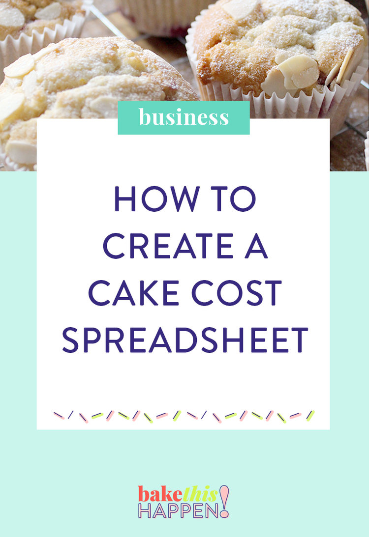 Bake This Happen Create Your Own Cake Costs Spreadsheet