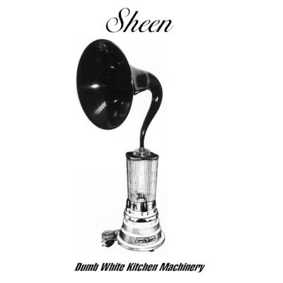 #rtr001 - Sheen:  Dumb White Kitchen Machinery  (2009)