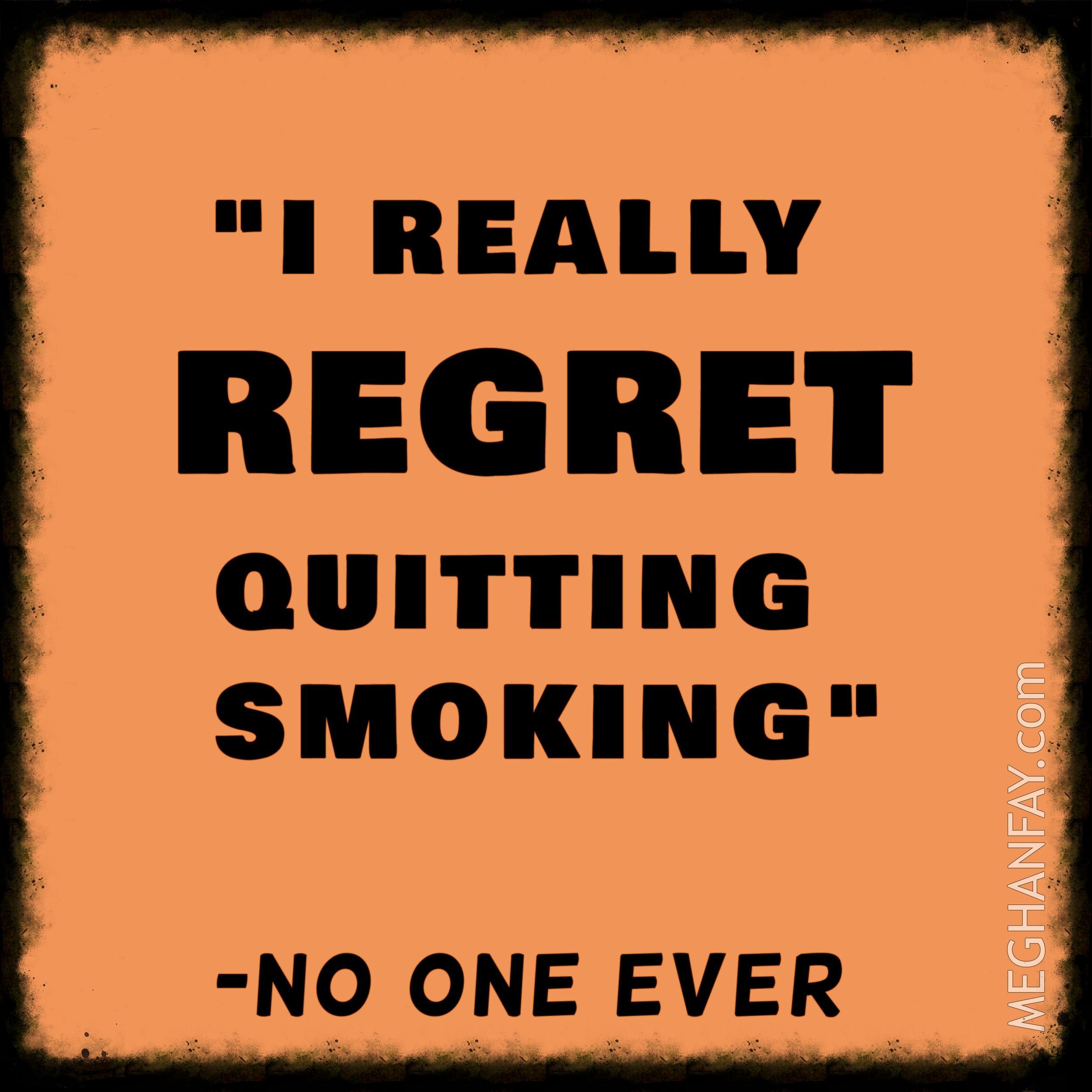 REGRET QUITTING SMOKING