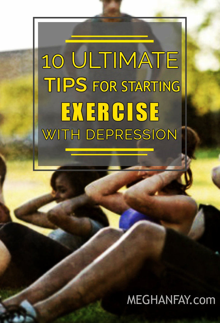 10 ULTIMATE TIPS FOR STARTING EXERCISE WITH DEPRESSION