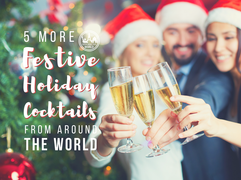 If you find yourself at home this holiday season, bring the world travel spirit to you —with five more festive Christmas cocktail recipes from around the world. Grab a shaker and join the Christmas cocktails holiday party! #cocktails #openwidetheworld