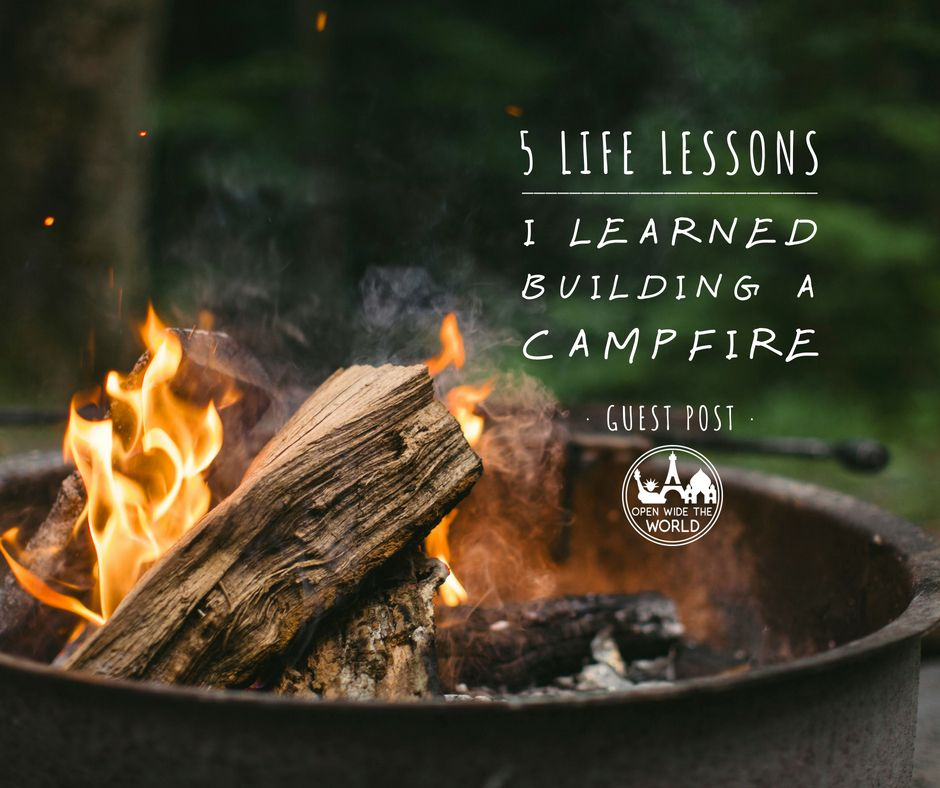 In this guest post, 17-year old first-time camper, Lauren, shares life lessons she learned building a campfire with just one match! #camping #campfire #lifelessons #openwidetheworld