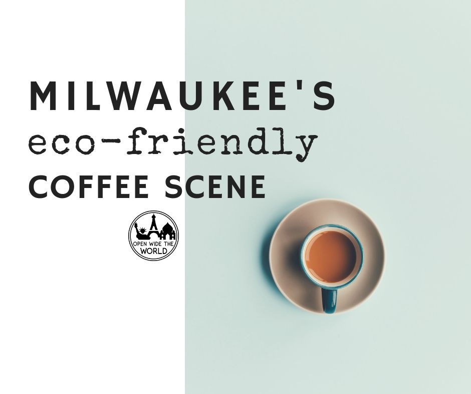 Third Wave coffee enthusiasts will love Milwaukee, Wisconsin, not just for the amazing specialty coffee roasting, but also for local roasters' commitment to eco-friendly practices. Read more about the city's great coffee roasters and their coffee shops! #coffee #coffeeroasters #openwidetheworld