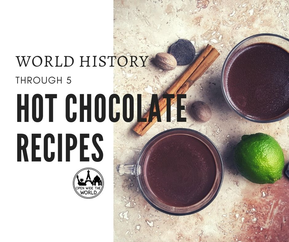 Understand the history and the evolution of hot chocolate… and try five historic recipes along the way! #hotchocolate #openwidetheworld
