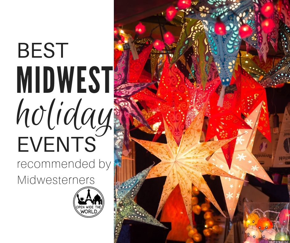 The best holiday events in the Midwest! Will you be spending the holiday season in the Midwest? Or visiting the Midwest this Christmas season? Then check out these festive ways to celebrate Christmas and the holidays in our 12-state region—all recommended by Midwesterners! #christmasevents #openwidetheworld