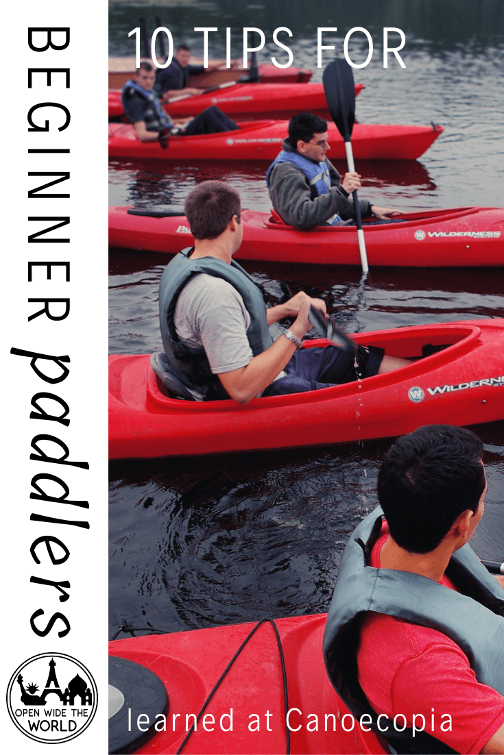 Planning to try kayaking, canoeing or SUP? We've got 10 tips for beginner paddlers, straight from Canoecopia, the largest paddlesports consumer event  in the world ! #kayak #canoe #openwidetheworld