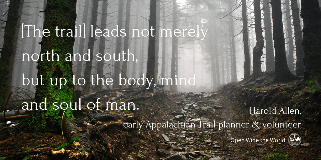 A quote from early Appalachian Trail planner Harold Allen, plus the best inspirational hiking quotes from modern thru hiker authors. Not the same quotes about hiking mountains seen all over the internet. Lesser known quotes that will inspire you to fall in love with trail hiking all over again! #hiking #openwidetheworld