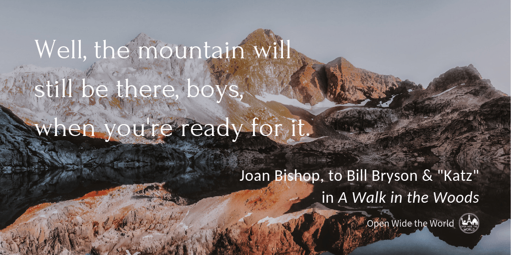 "A quote from Bill Bryson's ""A Walk in the Woods,"" plus the best inspirational hiking quotes from other modern thru hiker authors. Not the same quotes about hiking mountains seen all over the internet. Lesser known quotes that will inspire you to fall in love with trail hiking all over again! #hiking #openwidetheworld"