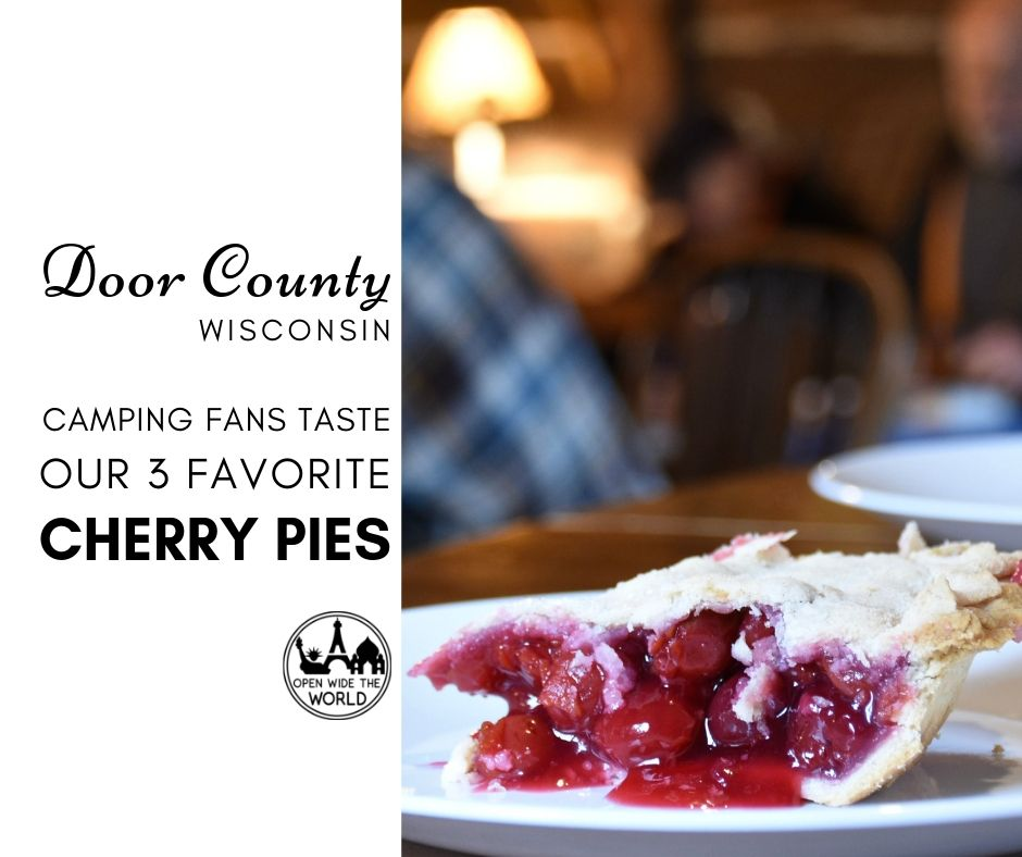 We love camping in Door County, Wisconsin. And we love Door County cherry pie. Find out what happened one summer when we took Door County's best cherry pies to our favorite Door County campground! #doorcounty #cherrypie #openwidetheworld
