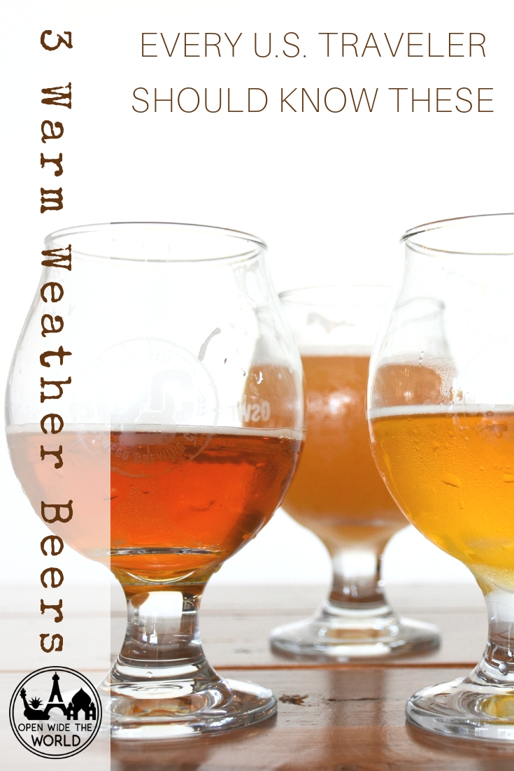 Approximately 6,000 craft breweries operate across the United States today, meaning travelers have 6,000 opportunities to engage with their destinations in a fun, new way. Learn the stories behind three warm weather beer styles you're sure to encounter in your summer travels! #craftbeer #openwidetheworld