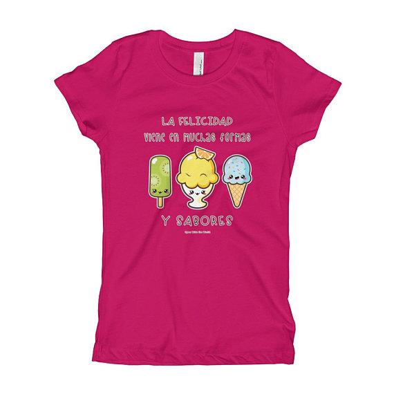 """""""La felicidad viene en muchas formas y sabores"""" Spanish ice cream t-shirt for girls. Comes in 8 fun colors!"""