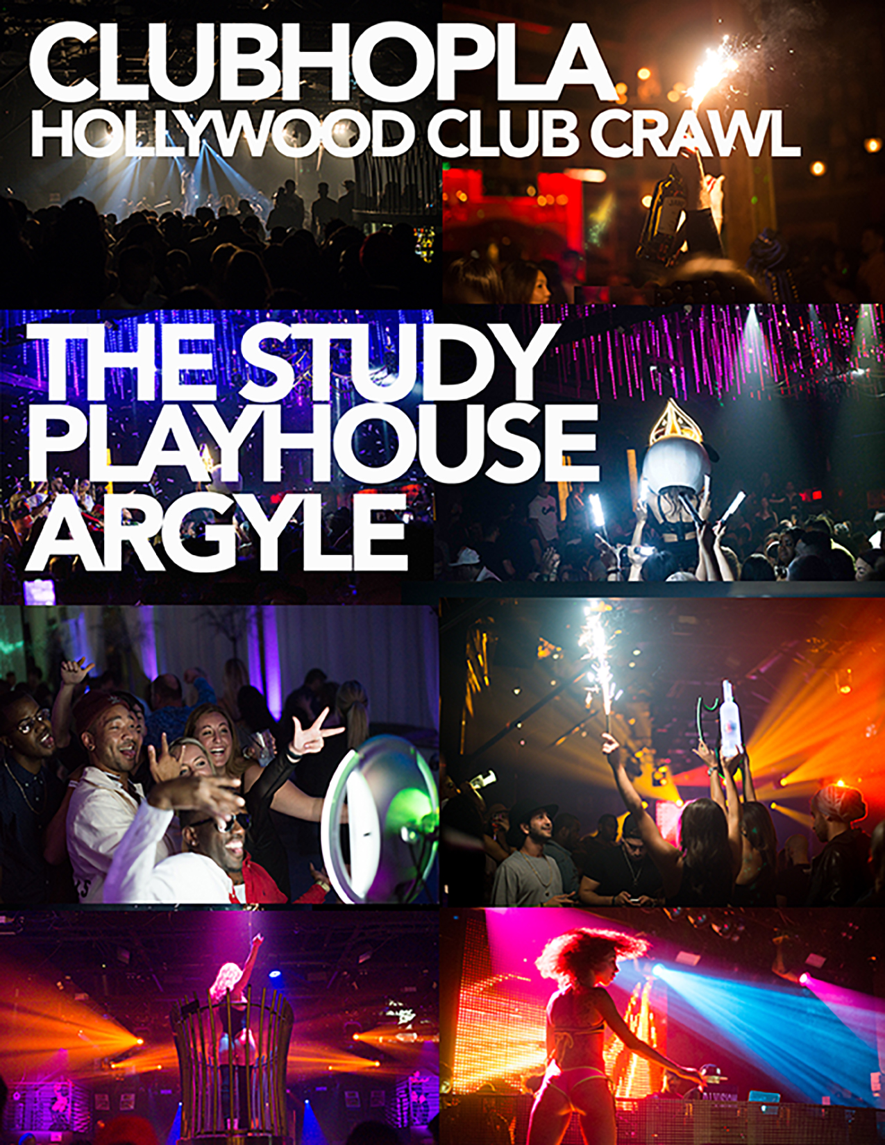 3 CLUBS IN ONE NIGHT . $25 PRESALE / $30 AT THE EVENT. PICK UP WRISTBANDS AT THE 1ST CLUB - THE STUDY 6356 HOLLYWOOD BLVD