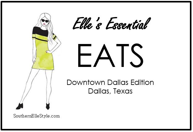 Where to eat in Downtown Dallas | Southern Elle Style | Dallas Fashion Blogger