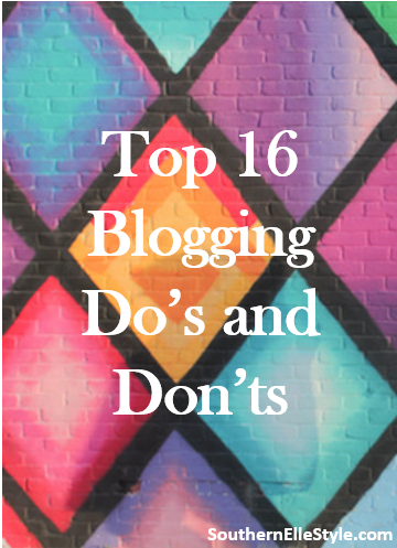 Blogging Do's and Don'ts | Southern Elle Style | Dallas Fashion Blogger