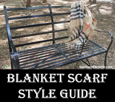 Blanket Scarf Style Guide, Southern Elle Style, Dallas Fashion Blogger