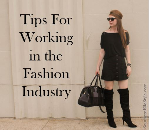 tips for working in the fashion industry | southern elle style | dallas fashion blogger