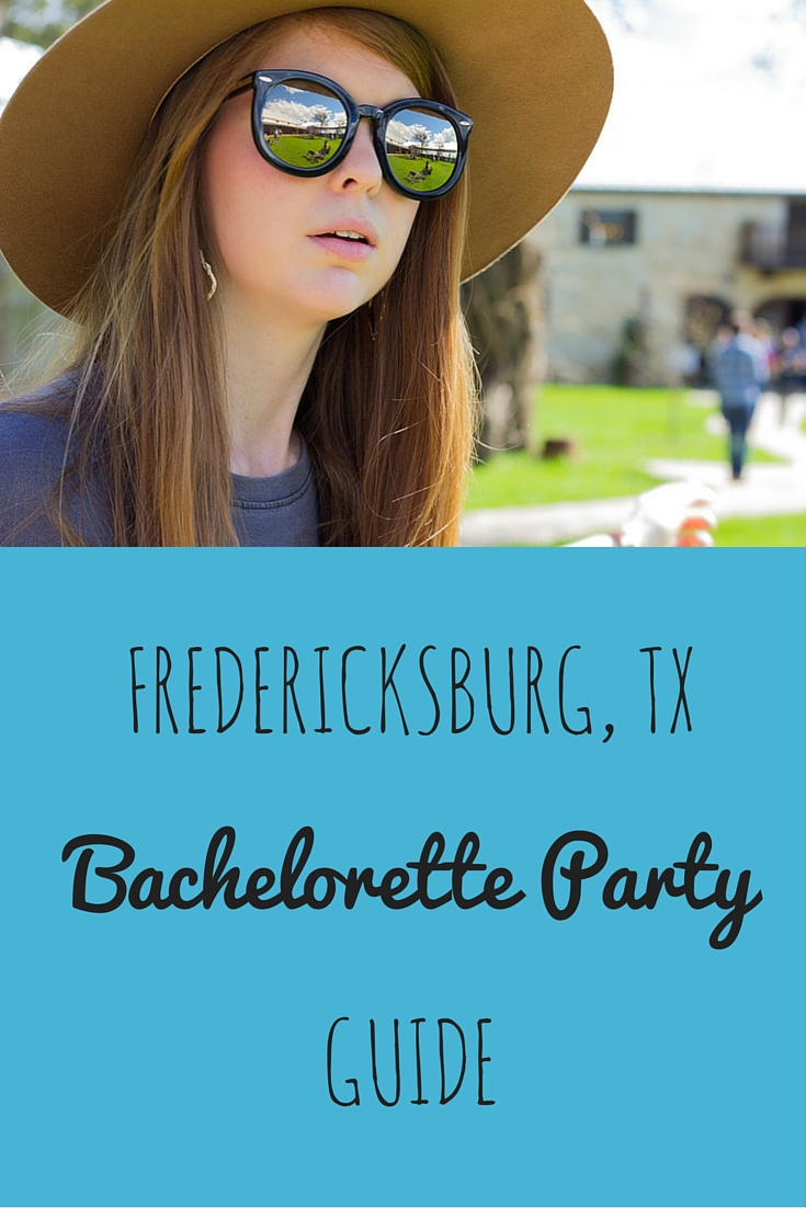 fredericksburg, texas, bachelorette party guide, texas, winery, wineries, hill country, wine country, karen walker sunglasses